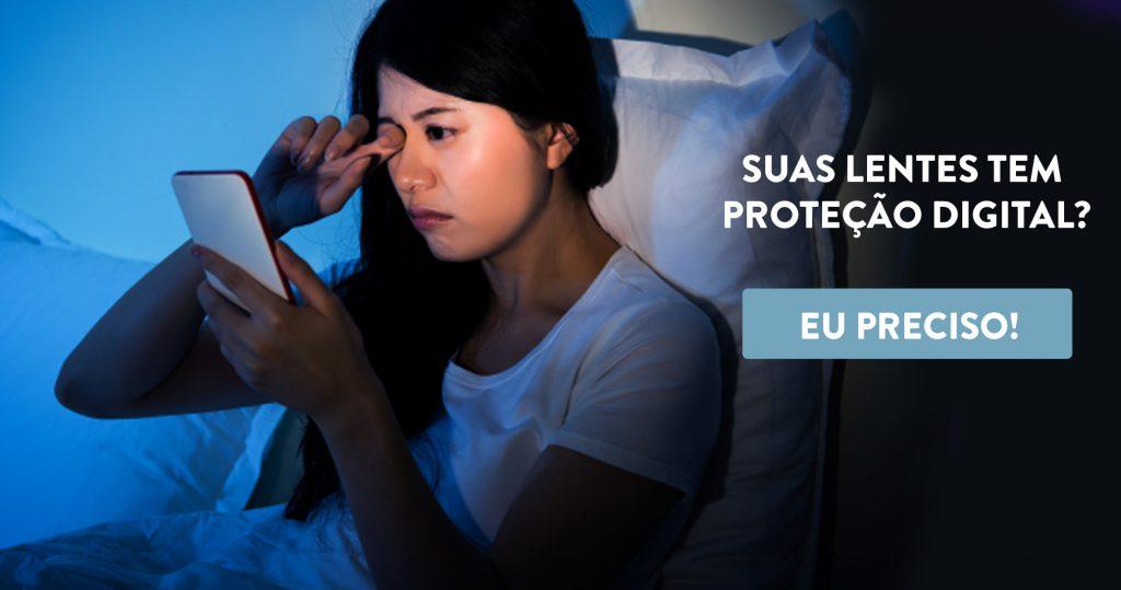 SUAS LENTES TEM PROTECAO DIGITAL BLUE LIGHT