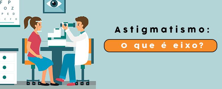 astigmatismo-oque-e-eixo-na-receita